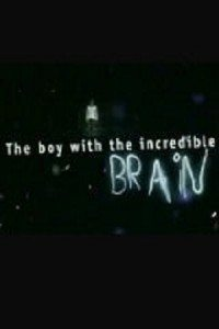 The Boy With The Incredible Brain