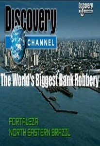 Gold Diggers – The Worlds Biggest Bank Robbery by Discovery Channel