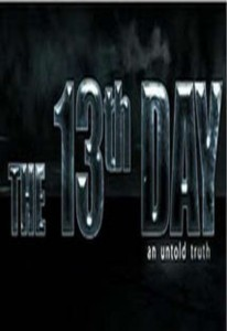 The 13th Day – An Untold Truth (2010)