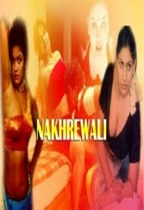 Nakhrewali Hot Hindi Movie