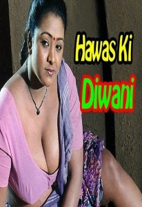 Hawas Ki Diwani Hot Hindi Movie