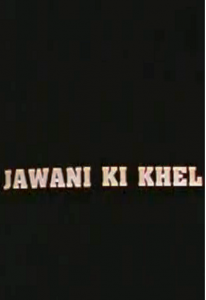 Jawani Ki Khel Hot Hindi Movie