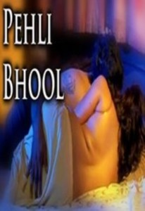 Pahli Bhool Hot Hindi Movie