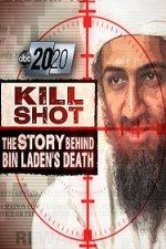 2020 US 2011.05.06 Kill Shot Bin Ladens Death (2011) – Documentary