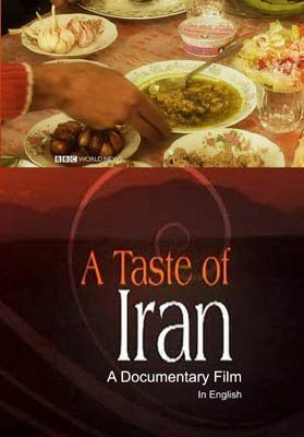 A Taste of Iran (2009) – Documentary