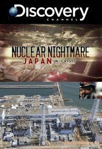 Discovery Channel – Nuclear Nightmare: Japan in Crisis (2011)