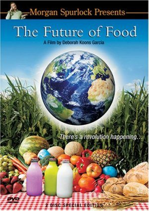 The Future of Food (2004) – Documentary
