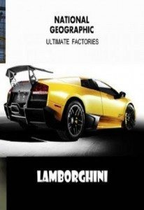 Ultimate Factories – Lamborghini – Documentary
