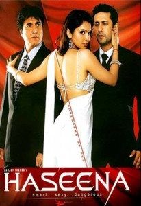 Haseena – Smart, Sexy, Dangerous (2006)
