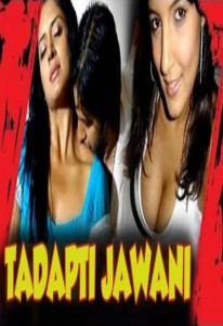 Tadapti Jawani Hot Hindi Movie