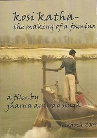 Kosi Katha – The Making of a Famine – Documentary