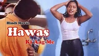 Hawas Ki Aag Me Hot Hindi Movie