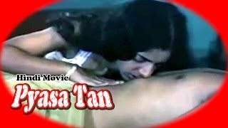 Pyasa Tan Hot Hindi Movie