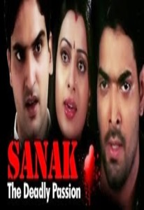 Sanak – Thae Deadly Passion (2007)