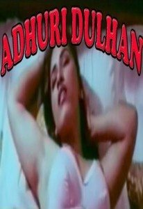 Adhuri Dulhan Hot Hindi Movie