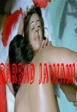 Barbad Jawani Hot Hindi Movie