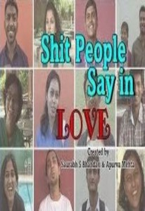 Shit People Say in Love – Short Film