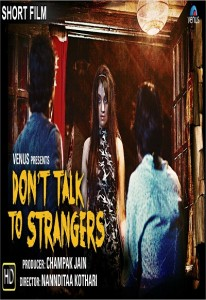 Don't Talk To Strangers – Short Film