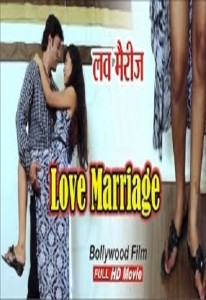 Love Marriage – Short Film