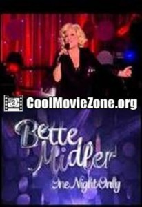 Bette Midler – One Night Only (2014) – Documentary