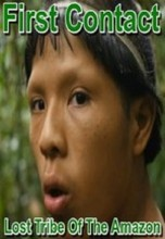 First Contact – Lost Tribe of the Amazon (2016) – Documentary