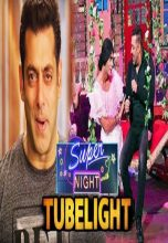 Super Night With Tubelight (2017)